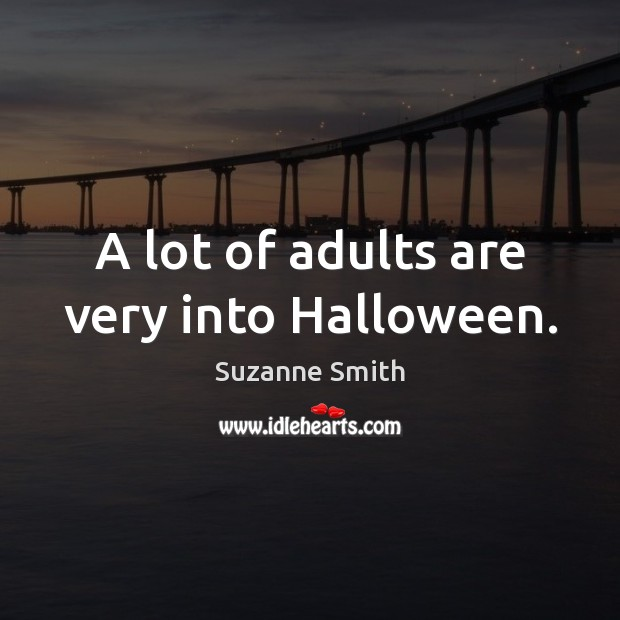 Image, A lot of adults are very into Halloween.