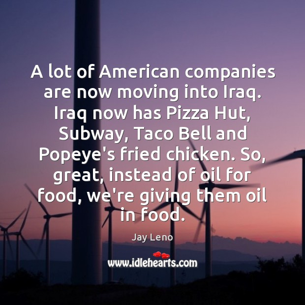 Image, A lot of American companies are now moving into Iraq. Iraq now