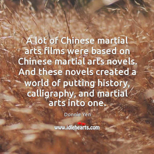 A lot of Chinese martial arts films were based on Chinese martial Image