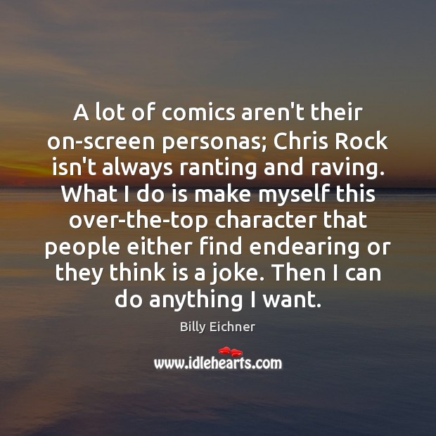 Image, A lot of comics aren't their on-screen personas; Chris Rock isn't always