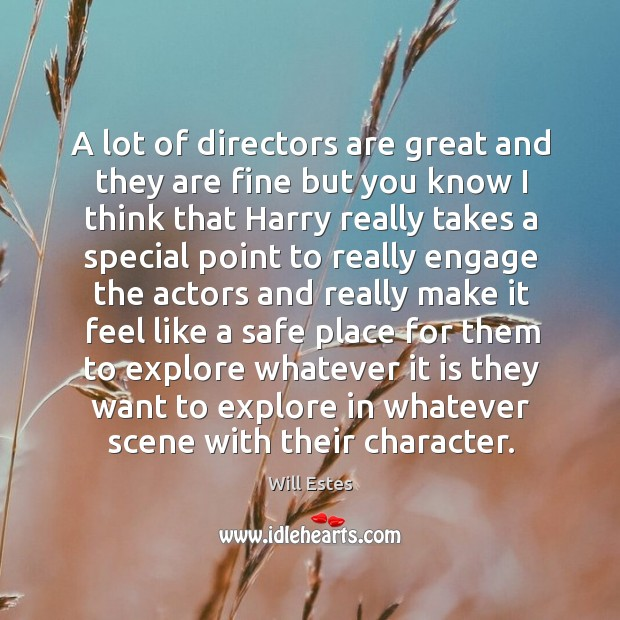A lot of directors are great and they are fine but you know Image