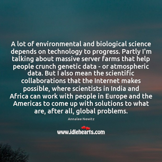 Image, A lot of environmental and biological science depends on technology to progress.