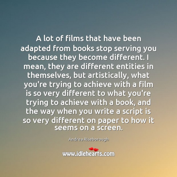 A lot of films that have been adapted from books stop serving Image
