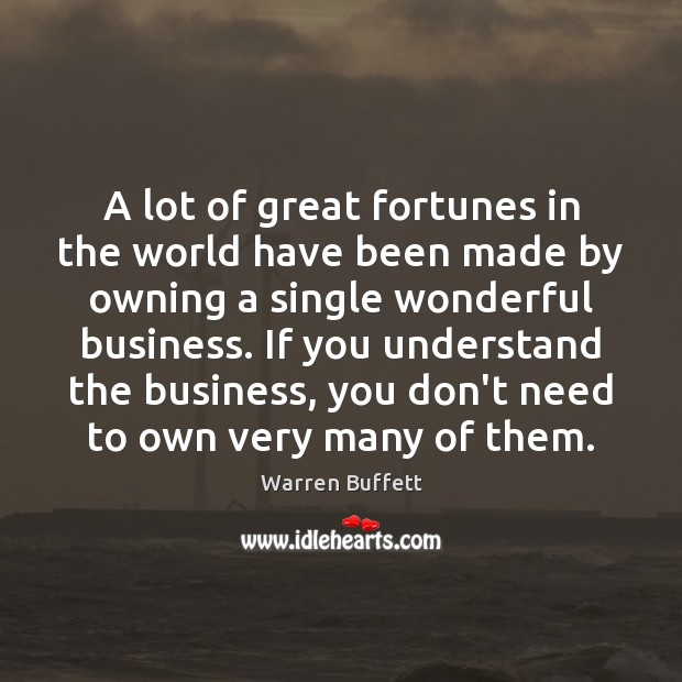 Image, A lot of great fortunes in the world have been made by