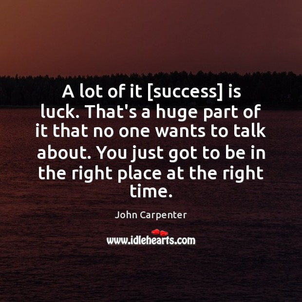 Image, A lot of it [success] is luck. That's a huge part of