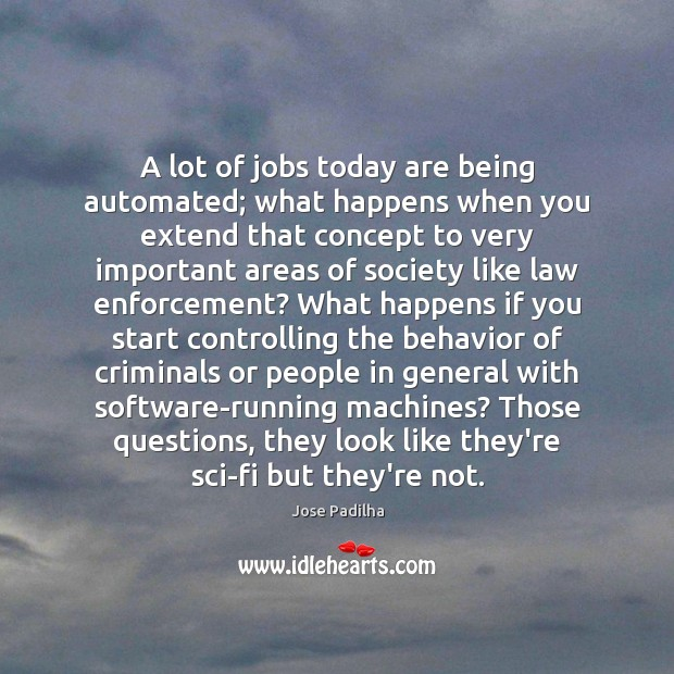 Image, A lot of jobs today are being automated; what happens when you