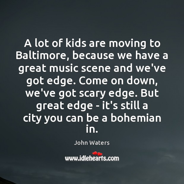 Picture Quote by John Waters
