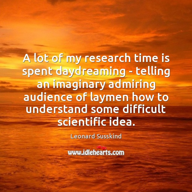 Image, A lot of my research time is spent daydreaming – telling an
