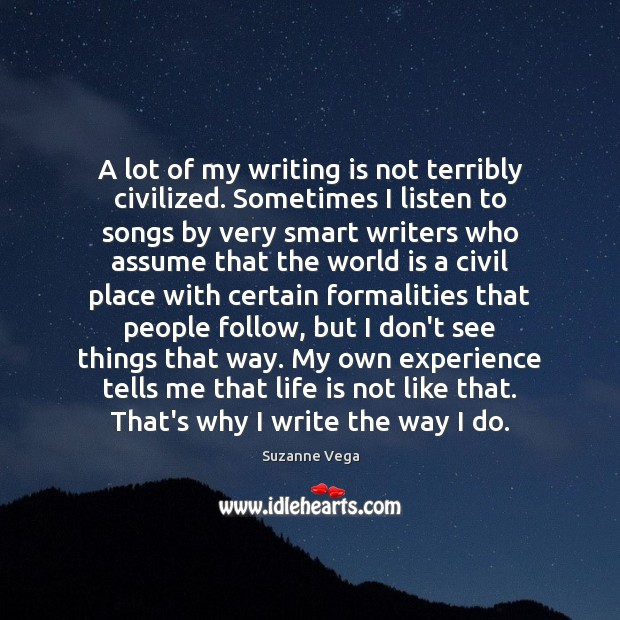A lot of my writing is not terribly civilized. Sometimes I listen Image