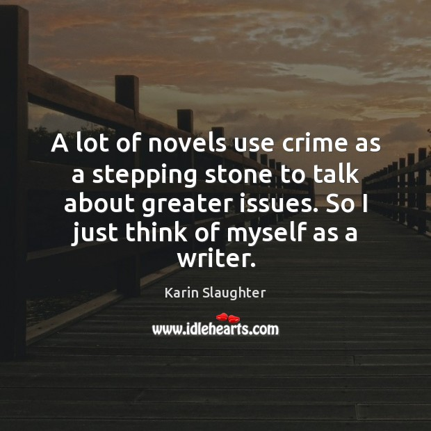Image, A lot of novels use crime as a stepping stone to talk