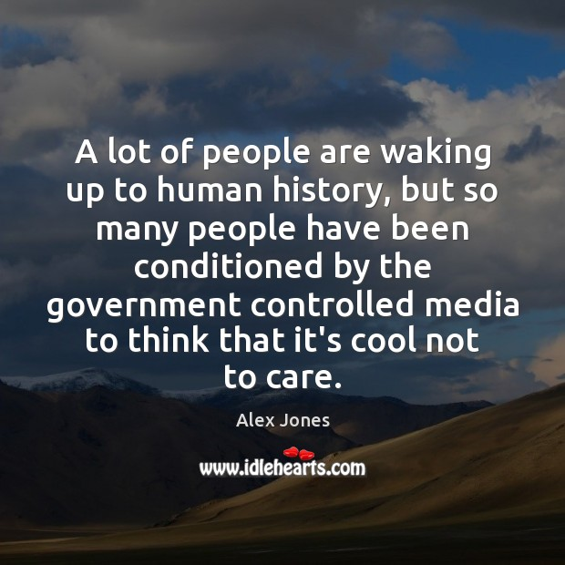 A lot of people are waking up to human history, but so Image