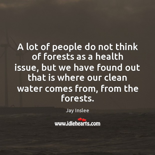 A lot of people do not think of forests as a health Image