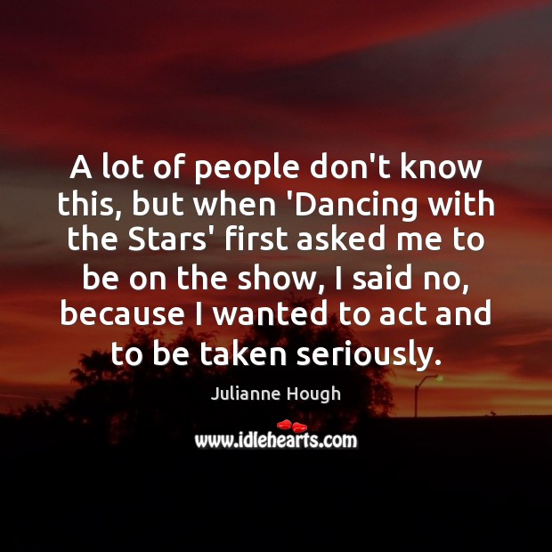 A lot of people don't know this, but when 'Dancing with the Julianne Hough Picture Quote