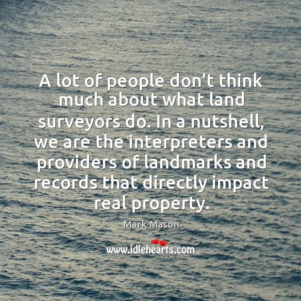 A lot of people don't think much about what land surveyors do. Image