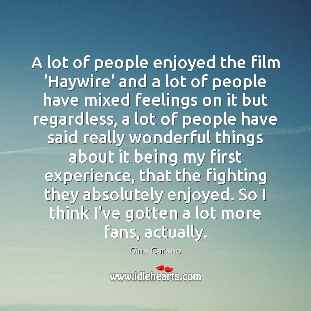 Image, A lot of people enjoyed the film 'Haywire' and a lot of