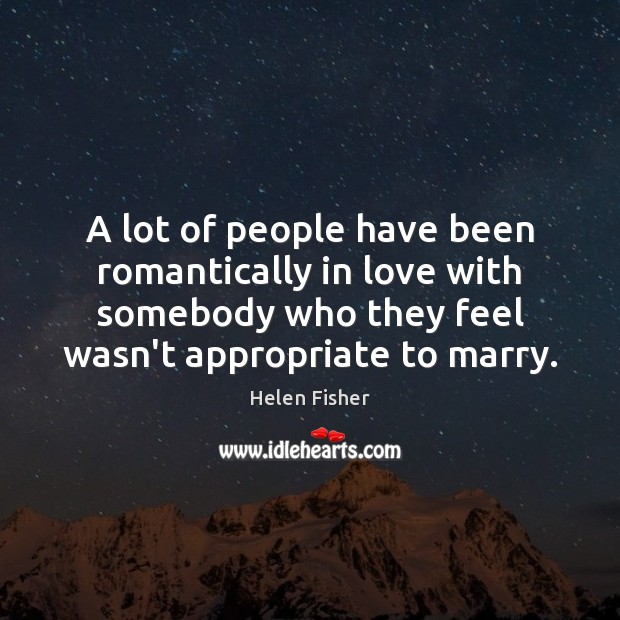 Image, A lot of people have been romantically in love with somebody who