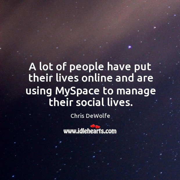 A lot of people have put their lives online and are using Image