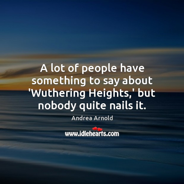 Image, A lot of people have something to say about 'Wuthering Heights,'