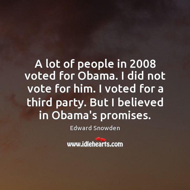 A lot of people in 2008 voted for Obama. I did not vote Image