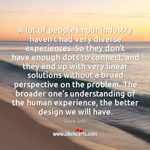 Image, A lot of people in our industry haven't had very diverse experiences.