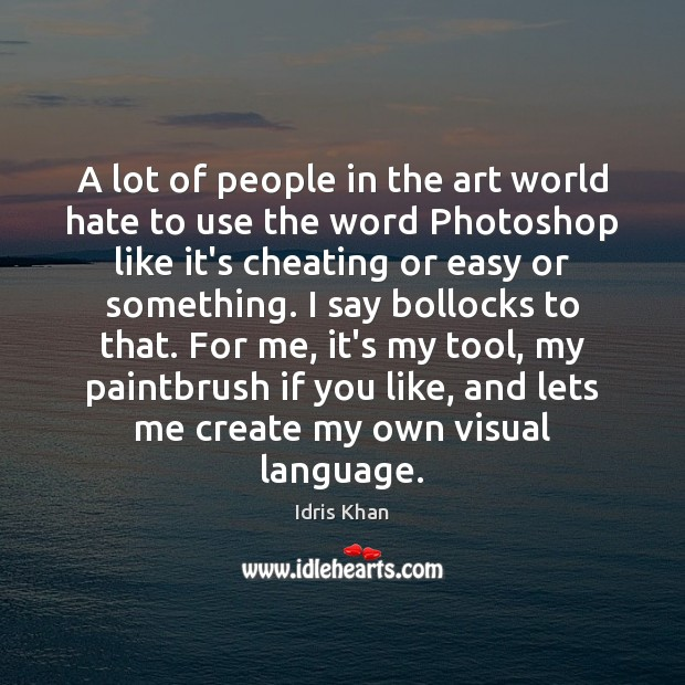 A lot of people in the art world hate to use the Image
