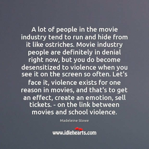 A lot of people in the movie industry tend to run and Image
