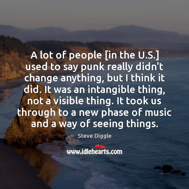 Image, A lot of people [in the U.S.] used to say punk