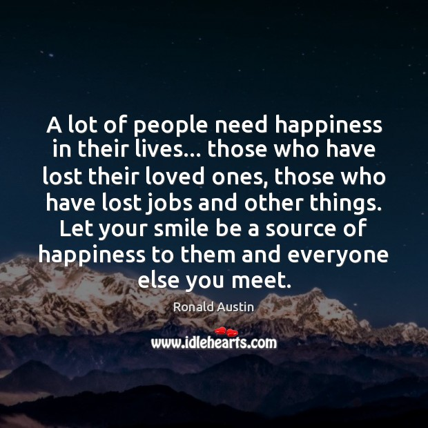 Image, A lot of people need happiness in their lives… those who have