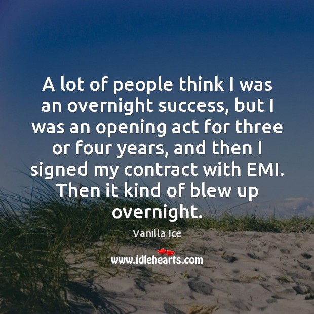 Image, A lot of people think I was an overnight success, but I