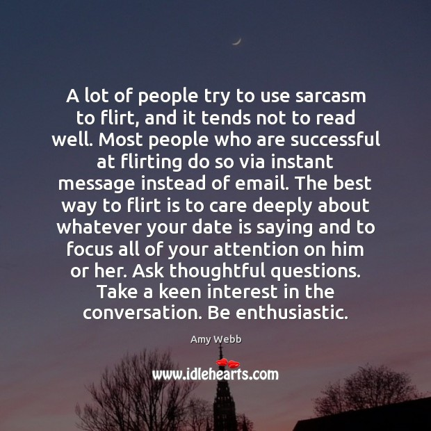 A lot of people try to use sarcasm to flirt, and it Image