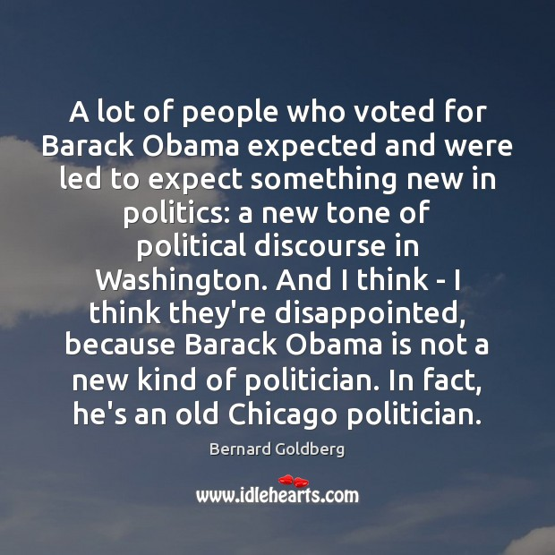 Image, A lot of people who voted for Barack Obama expected and were