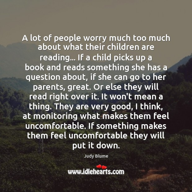 Image, A lot of people worry much too much about what their children