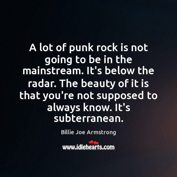 A lot of punk rock is not going to be in the Billie Joe Armstrong Picture Quote