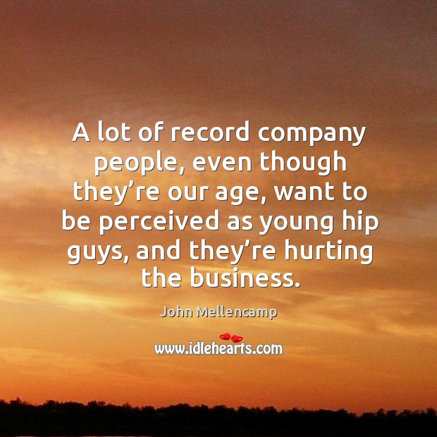 Image, A lot of record company people, even though they're our age