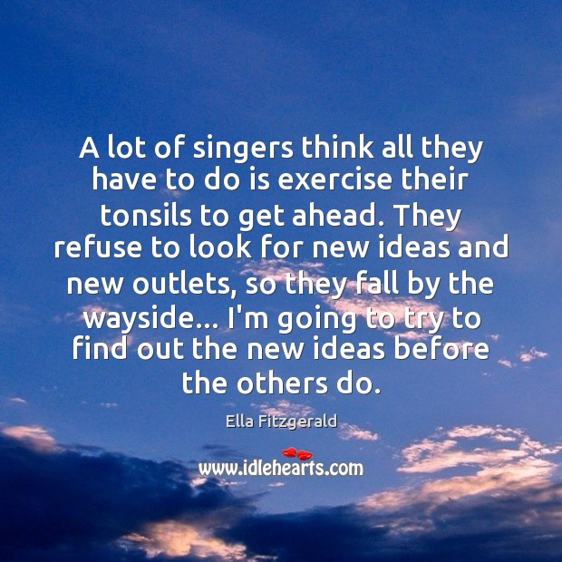 Image, A lot of singers think all they have to do is exercise