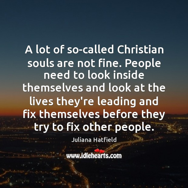 Image, A lot of so-called Christian souls are not fine. People need to