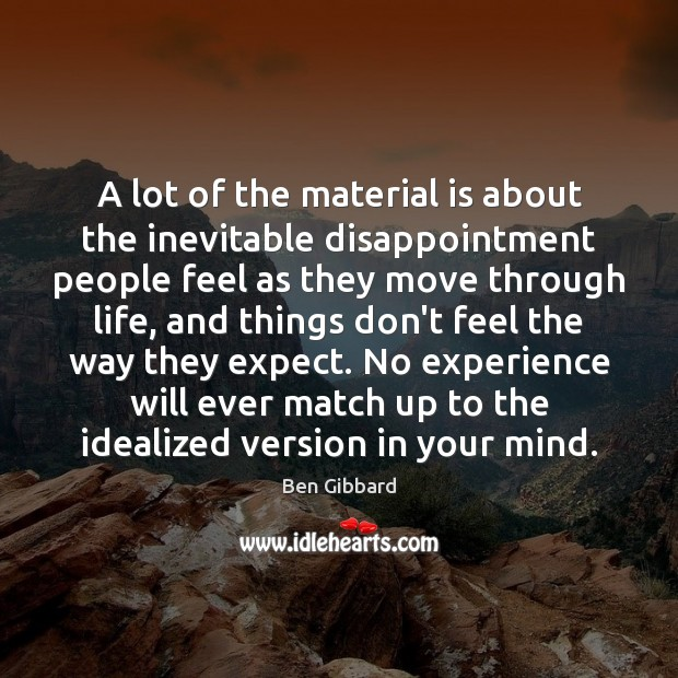 Image, A lot of the material is about the inevitable disappointment people feel