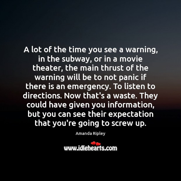 A lot of the time you see a warning, in the subway, Image