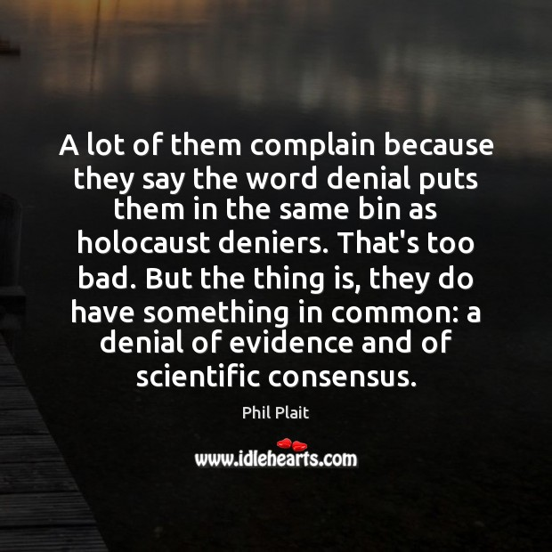 A lot of them complain because they say the word denial puts Complain Quotes Image