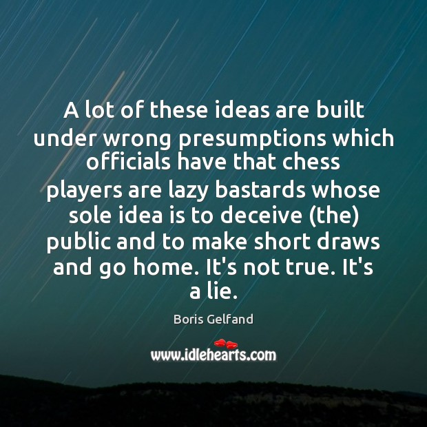 Image, A lot of these ideas are built under wrong presumptions which officials