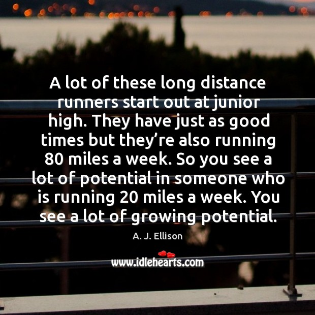 Image, A lot of these long distance runners start out at junior high.