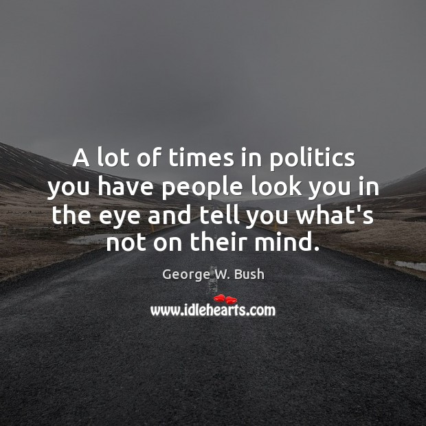 Image, A lot of times in politics you have people look you in