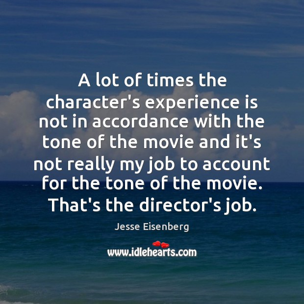 A lot of times the character's experience is not in accordance with Experience Quotes Image