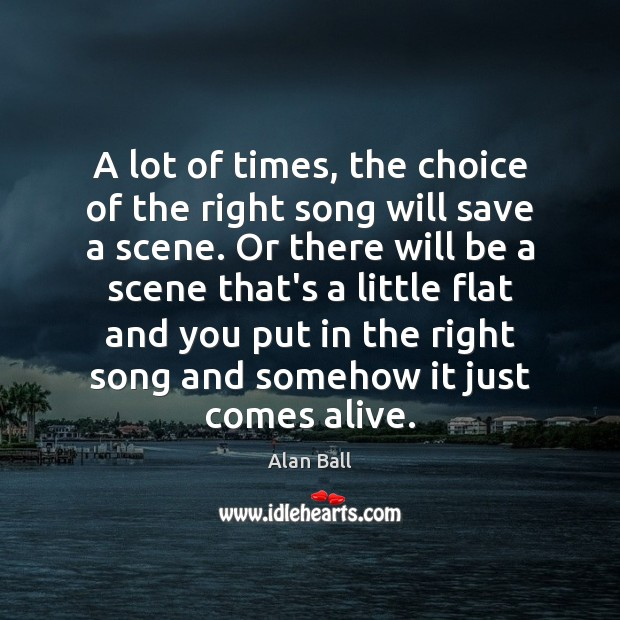 Image, A lot of times, the choice of the right song will save