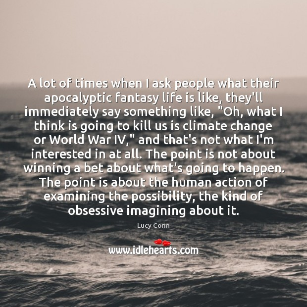 A lot of times when I ask people what their apocalyptic fantasy Image