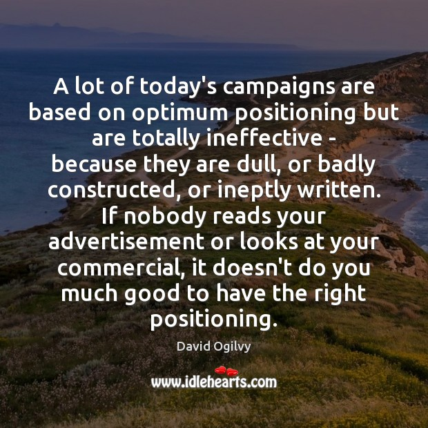 Image, A lot of today's campaigns are based on optimum positioning but are
