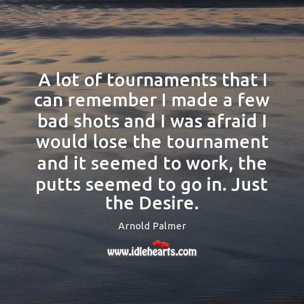 Image, A lot of tournaments that I can remember I made a few