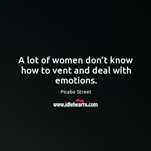 Image, A lot of women don't know how to vent and deal with emotions.