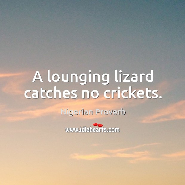 Image, A lounging lizard catches no crickets.