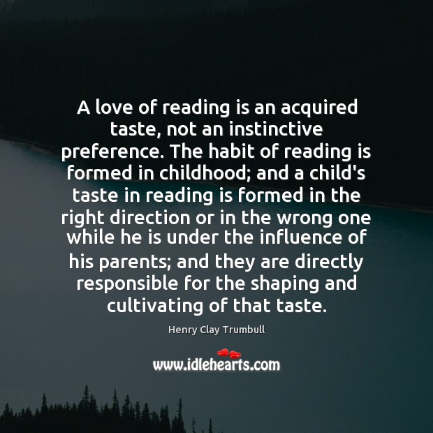 Image, A love of reading is an acquired taste, not an instinctive preference.